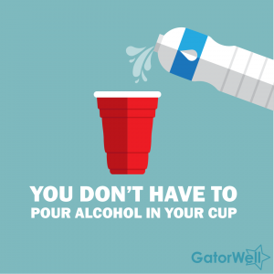 """A poster that says """"You don't have to pour alcohol in your cup."""""""